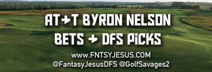 AT&T Byron Nelson Draftkings Picks & Bets